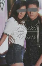 Feral Flaws [KathNiel: SPG] by aintford