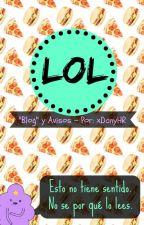 LOL ||Blog, tags, avisos, etc.|| by DanVader