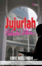 JUJURLAH NIKAHI AKU by UmieNadzimah2015