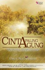 CINTA PALING AGUNG by UmieNadzimah2015