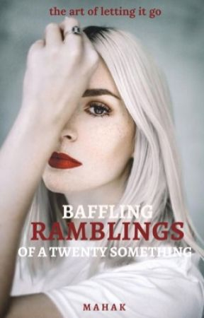 Baffling Ramblings of a Twenty something | the art of letting it go by roohaniyat