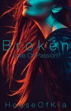 Broken by HouseOfKia