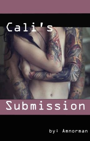 Cali's Submission by Amnorman