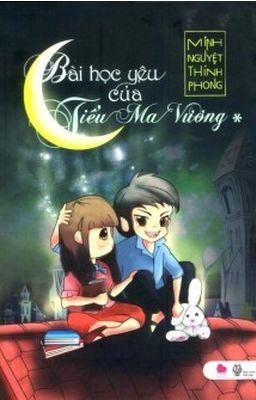 Bài học yêu của Tiểu Ma Vương [FULL] - Minh Nguyệt Thính Phòng