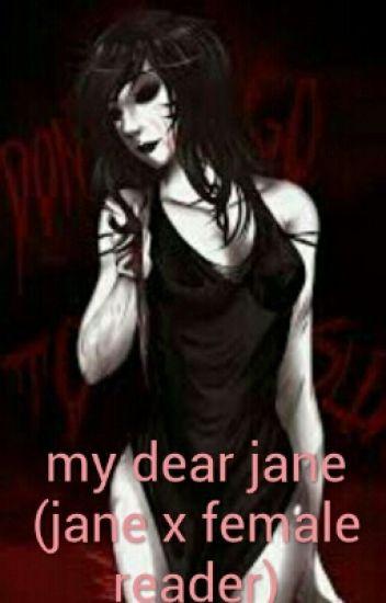 My dear Jane (Jane x female reader)