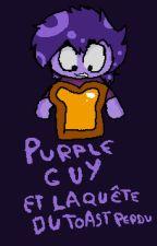 Purple guy et la quête du toast perdu by Kitsunelovers