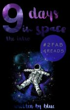 9 Days In Space [Wattys2016] [The Galaxy Series Intro] by TheBlueDJ
