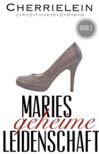 Maries geheime Leidenschaft   BAND 2 by Cherrielein