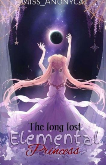 The Long Lost Elemental Princess [Completed]