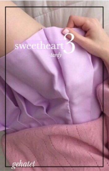 Sweetheart III | Tardy