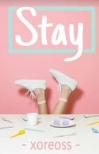 STAY [on going] by xoreoss