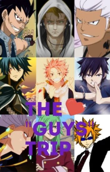 The 'Guy's' Trip (Fairy Tail x Reader)
