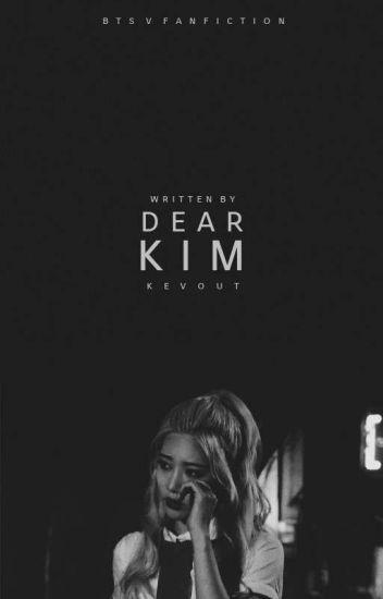 dear, kim ㅡ ( taehyung )