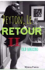 Peyton, le Retour II (Old Magcon) by Mylene-Peace-