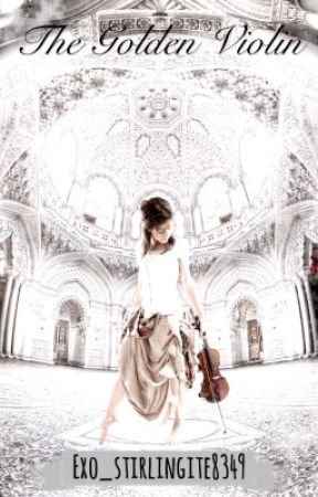 The Golden Violin (A Lindsey Stirling FanFic) by lochvnessiemonsta