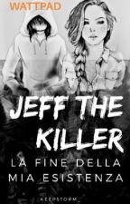 Jeff the killer- La fine della mia esistenza by 6NightCreepy64Core26