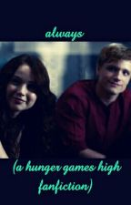 always (a hunger games high fanfction) by sianz32