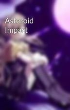 Asteroid Impact by AngelMalkin