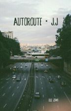 Autoroute ·  J.J by ElleHuvet
