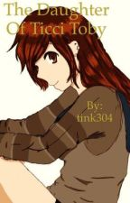 The Daughter of Ticci Toby (Book 1 of the Daughter's Series's) by tink304
