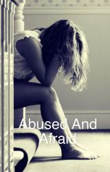 ABUSED AND AFRAID(Abusive boyfriend story by 500zambies