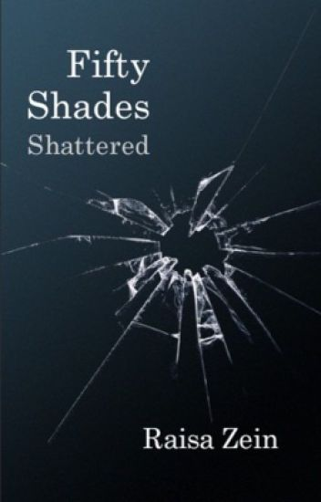 Fifty shades shattered