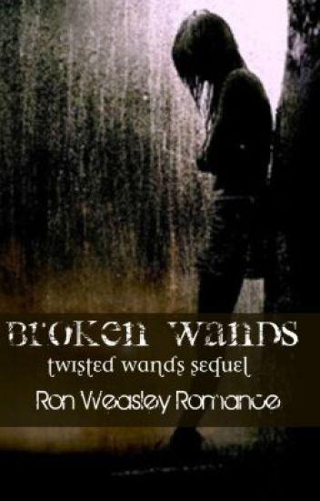 Broken Wands (Ron Weasley Romance)