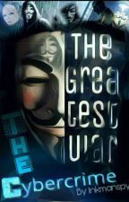 The Cybercrimes : Greatest War by Inkmanspy