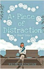 A+ Piece Of Distraction by princerichian