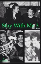 Stay With Me 3 Larry Stylinson Au by Luworld