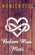 Belum Mau Mati -explicit- [7/7] by MunichDesc
