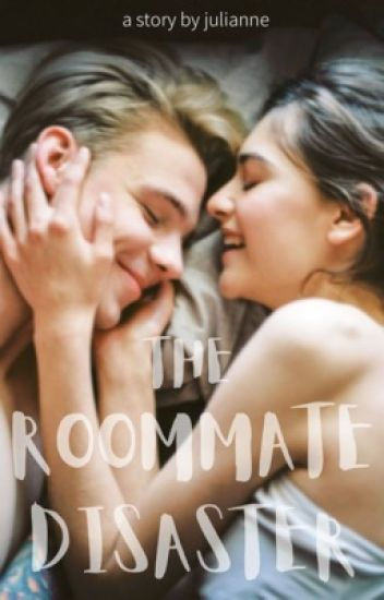 The Roommate Disaster