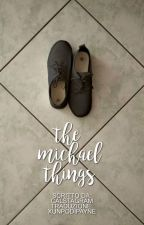 The Michael Things (traduzione italiana) by xunpodipayne