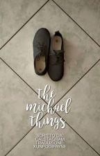 The Michael Things (traduzione italiana) by xunpodipayne