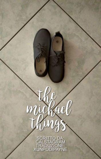 The Michael Things (traduzione italiana)