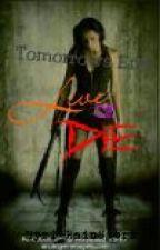Tomorrows End: Live or Die by Hyri_RainStorm