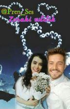 Zoraki evlilik(devam) by Prens_Es1