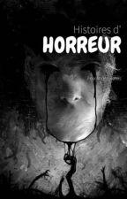 Histoires d'horreur. by FearAndAnxieties