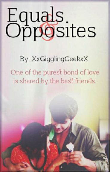 Equals & Opposites (Completed √) #YourStoryIndia