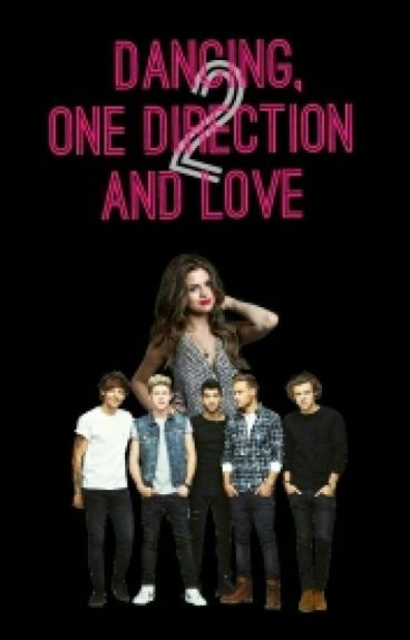 Dancing, One Direction and Love 2