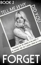 Tell Me Why Did You Forget - A Rydellington Fanfic by infinityispossible