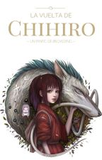 La vuelta de Chihiro [El viaje de Chihiro 2] by loadxng