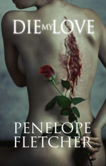 Die, My Love (Dark Creature) by Miss_Fletcher
