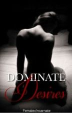 Dominate Desires. (Roman Reigns) by FemalexIncarnate