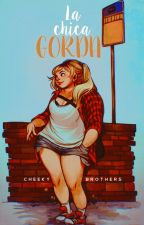 La Chica Gorda, [BS#1.2] | ✓ by CheekyBrothers