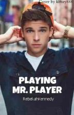 Playing Mr.Player (ON HOLD) by RebekahKennedy97