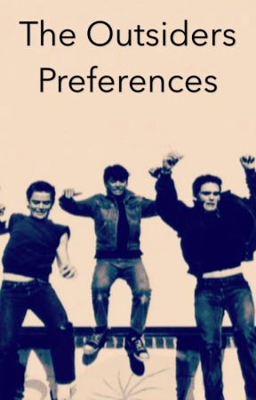 The Outsiders Preferences - #2 How You Cuddle - Wattpad
