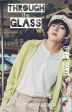 Through the Glass ||BTS V/Taehyung|| [HYYH pt.1] by -haikutae