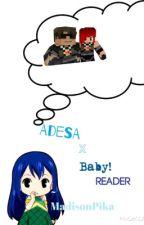 Adesa x Baby! Reader by CreatureMasonHD