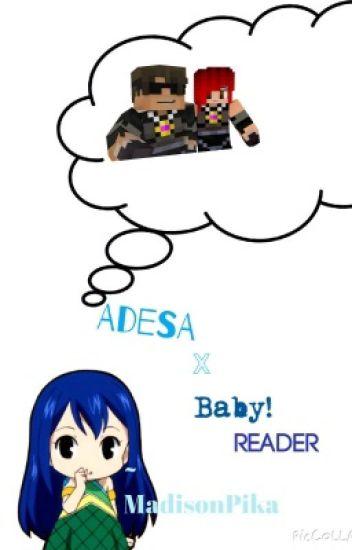 Adesa x Baby! Reader